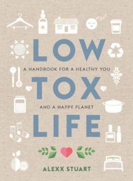 Low Tox Life by Alexx Stuart: