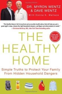 The Healthy Home by Dr. Myron Wentz & Dave Wentz: