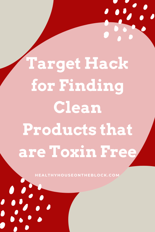 Target Hack for Finding Clean Products that are Toxin Free