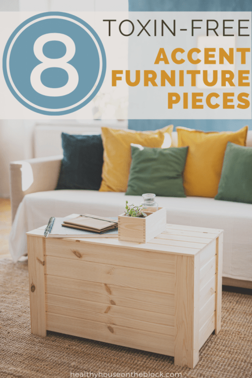 buy non-toxic furniture and accent pieces online - my top picks for your healthy house