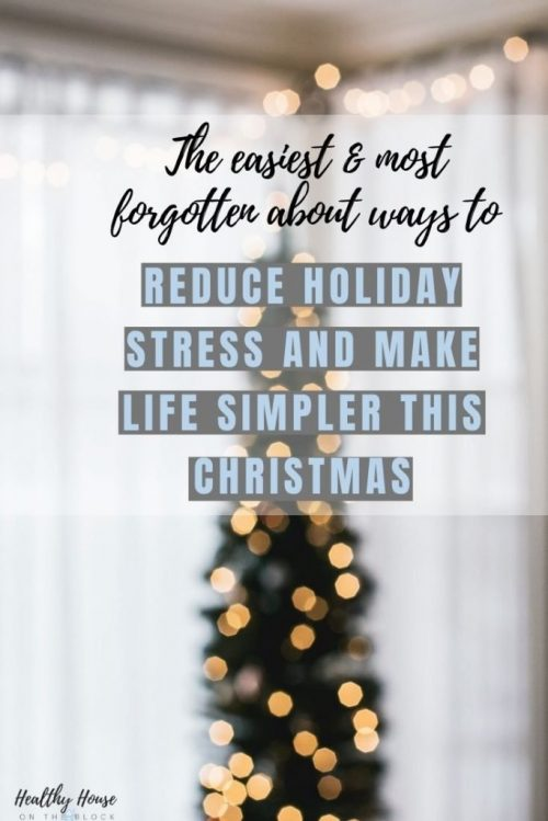christmas ideas to reduce stress and simplify routines