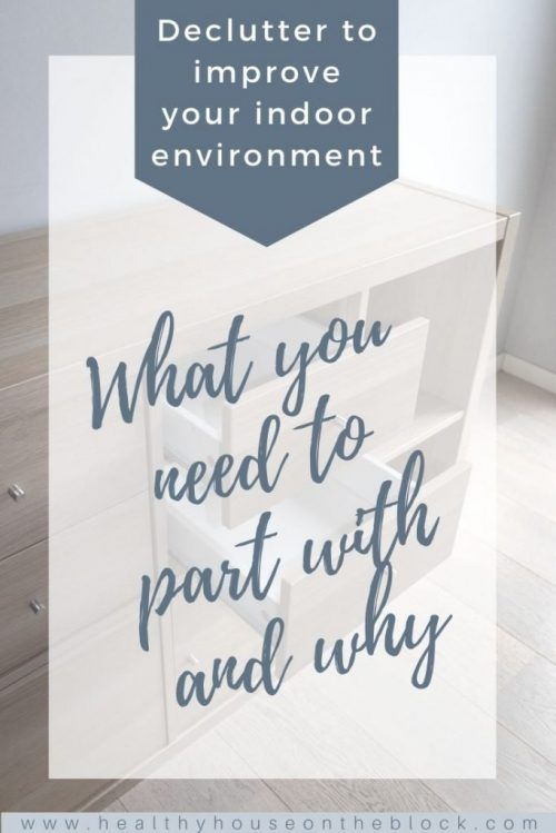 declutter to improve your indoor environment and what you need to get rid of (plus why it matters to your home's environment)