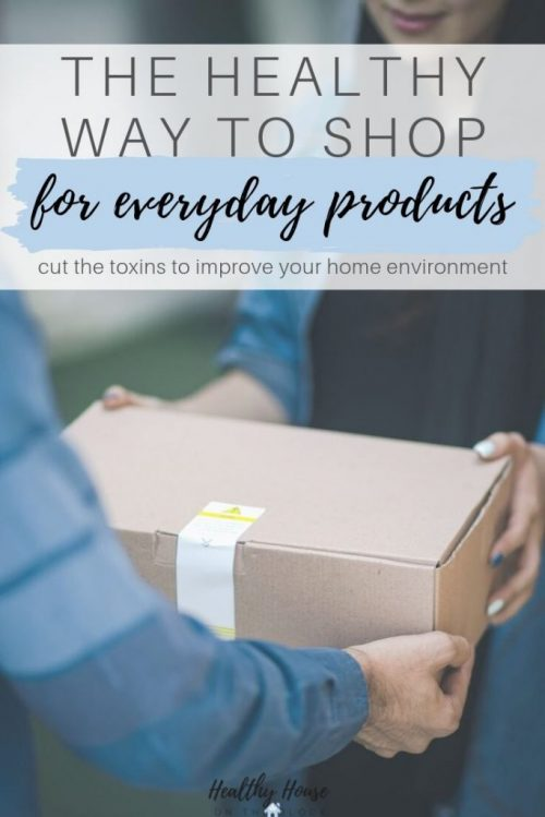 healthy home expert way to shop for normally toxic products