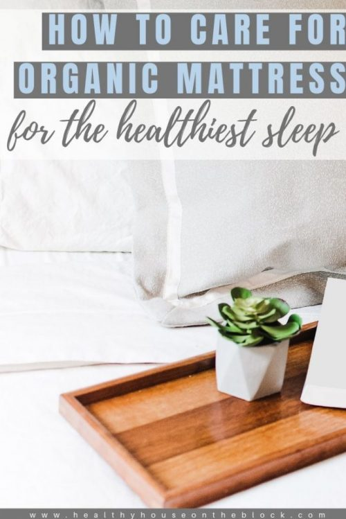 how to care for your organic mattress and keep toxins out of your bedroom