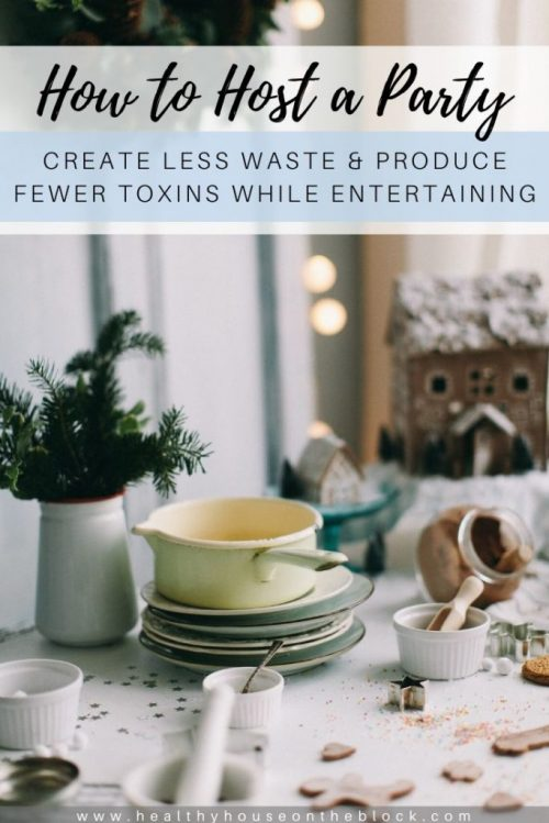 how to host a party while creating less waste and producing fewer toxins
