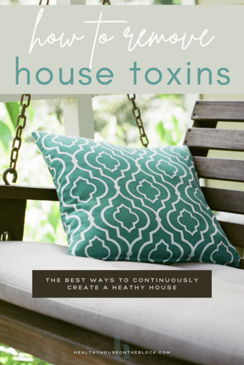 how to reduce home toxins and create a natural house and environment