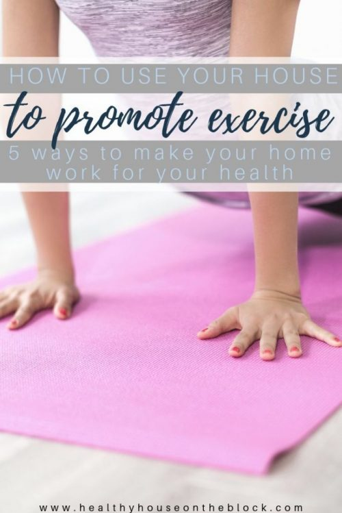 how to use your house to get more exercise at home