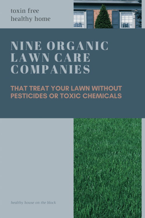 nine organic lawn care companies that will treat your lawn without the use of pesticides and toxic chemicals