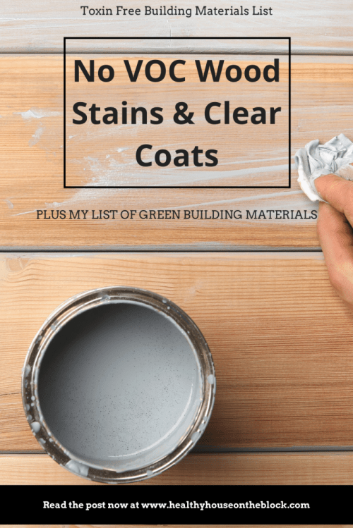no voc wood stain and toxin free clear coat that make the green building materials master list