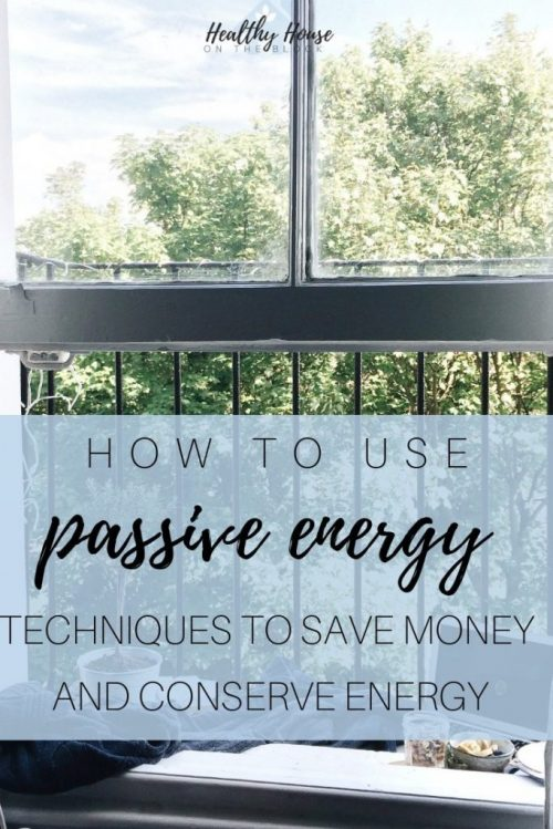 how to use passive energy to save money