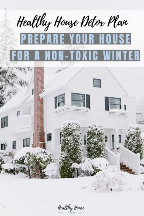 preparing a house for winter with a non-toxic house detox plan
