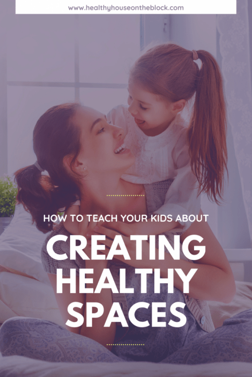 raising healthy kids to create healthy spaces