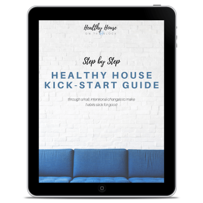 step by step healthy house kick start guide