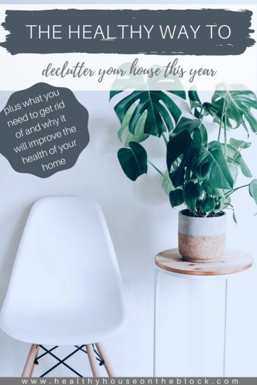 the healthy way to declutter and how it will improve your health of your home