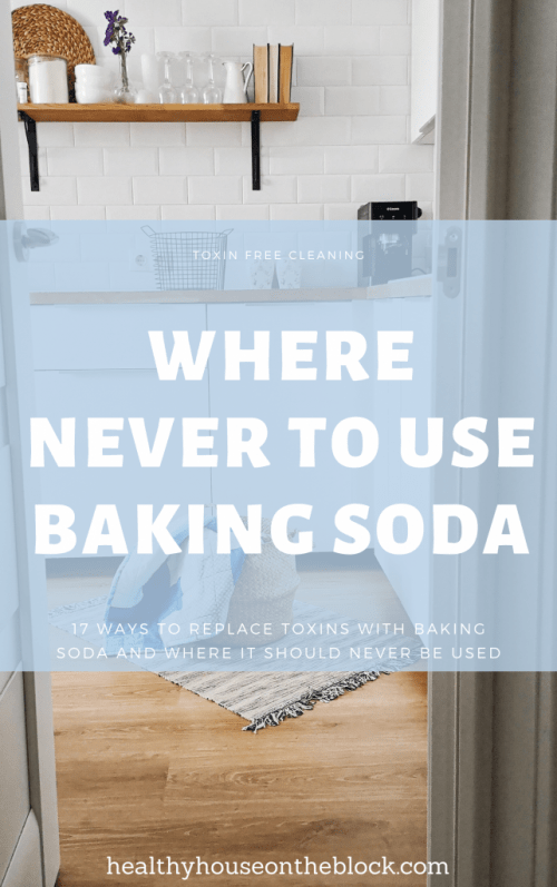top uses for baking soda at home to reduce toxic load and where to never use it