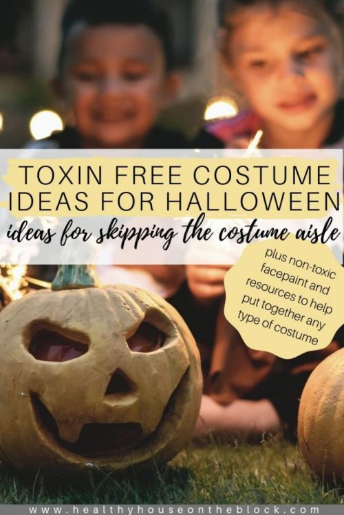 toxin free diy halloween costume ideas with non-toxic facepaint and ideas for homemade costumes