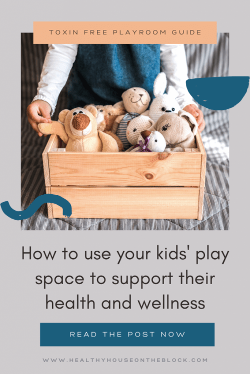 toxin free playroom ideas and healthy play space guide