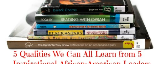 5-qualities-inspirational-African-American-Leaders-Books-healthy-kids-play