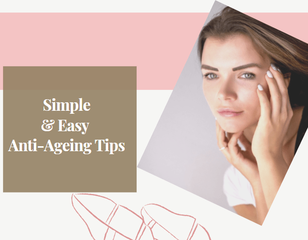 Simple & Easy Anti-Ageing Tips For Every Beauty Addict