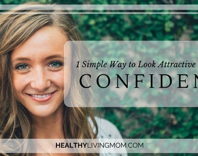1 Simple Way to Look Attractive and Feel Confident