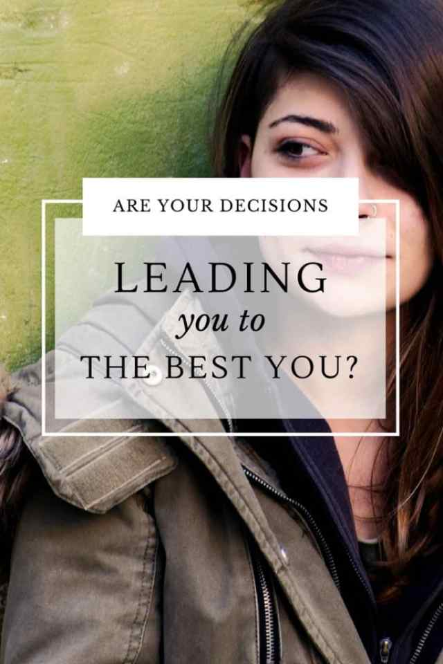 Are your decisions leading you to The Best You? Freedom to be the best you—starts with a choice. What guides your decisions influences your choice too. Here's 3 ways to start your path to freedom.