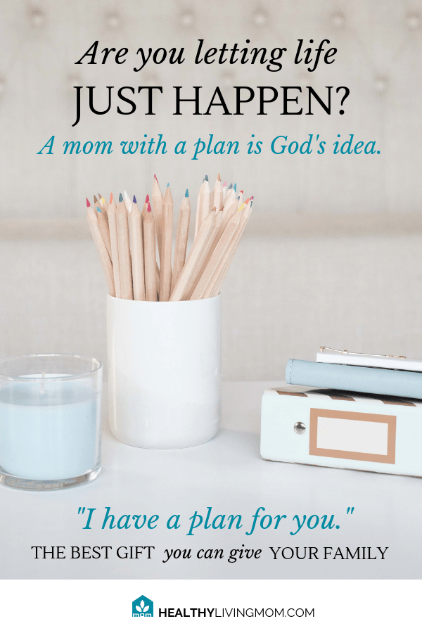 Are you letting life just happen? Having a plan—it's God's idea. Think about it...does God have a plan? Why would He create you sweet mom, in His image, and then have you let life run you. Here are 6 ways having a plan brings peace and hope to your family. #ihaveaplanforyou #byhisgrace