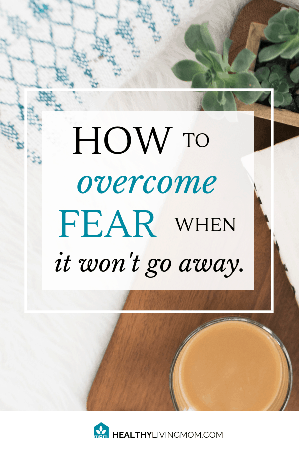 """How do I know how to overcome fear? I've been there. But, I'm an overcomer, not because I've said, """"I'm not gonna let fear win."""" But because of Him. #howtoovercomefear #healthylivingmomblog"""