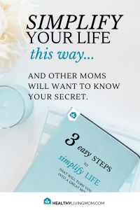 Some moms seem to have it all together. What do they do? Want to know how to be a better mom? Simplify your life this way and other moms will want to know your secret. It's easy and it really works. #simplifyyourlife #howtobeabettermom #howtobeagreatmom