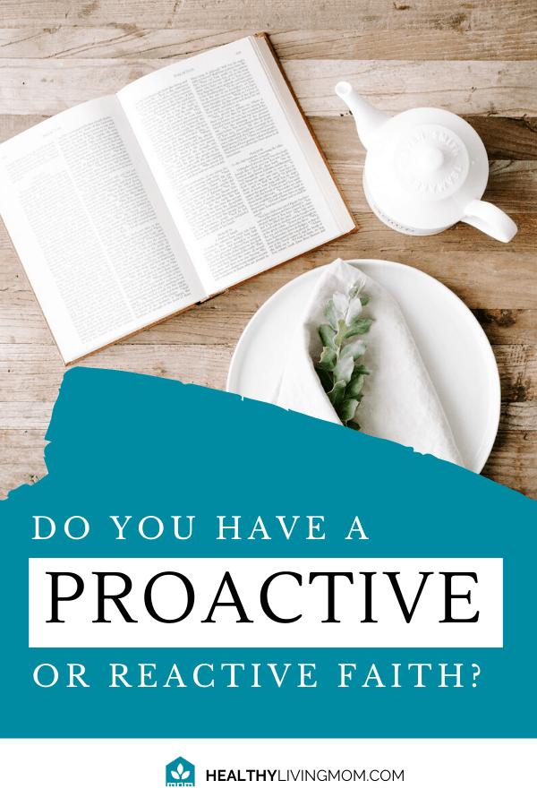Do You Have a Proactive or Reactive Faith? 1