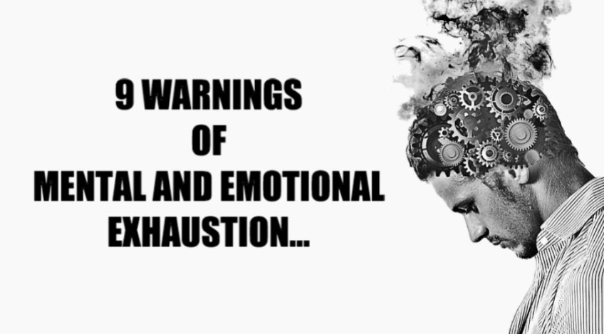 9 warning signs that you are emotionally an mentally exhausted!