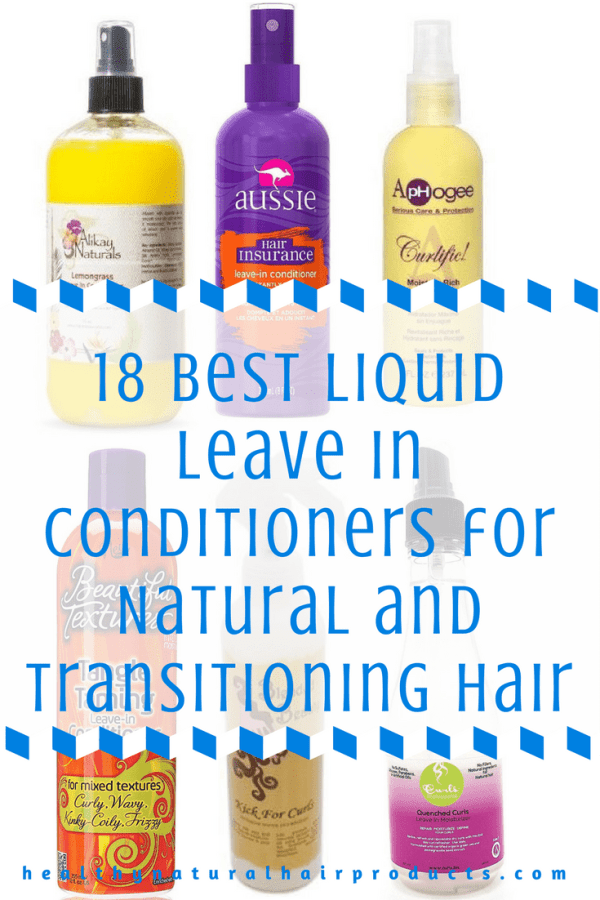 18 Best Liquid Leave In Conditioners for Natural and Transitioning Hair