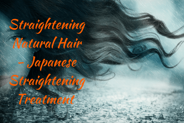 Straightening Natural Hair - Japanese Straightening Treatment