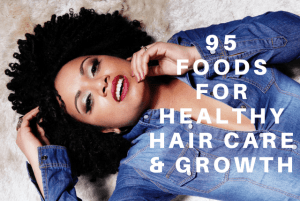 95 Foods for Healthy Hair Care & Growth – Freebie