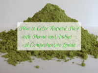 How to Color Natural Hair with Henna and Indigo - A Comprehensive Guide
