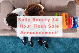 Shop More, Spend Less in the Sally Beauty 24-Hour Flash Sale!