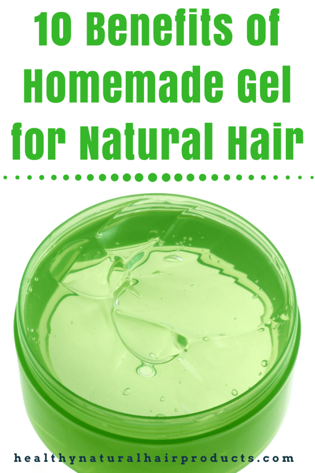 10 Benefits of Homemade Gel for Natural Hair