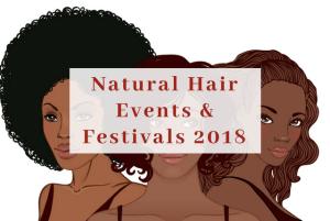 Natural Hair Events and Festivals 2018