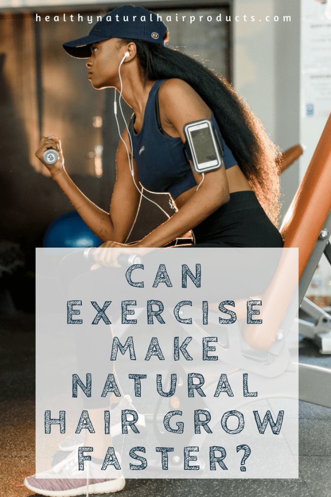 Can exercise make natural hair grow faster
