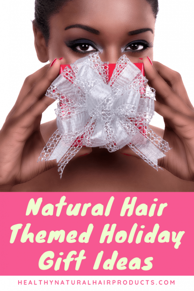 Natural Hair Themed Holiday Gift Ideas