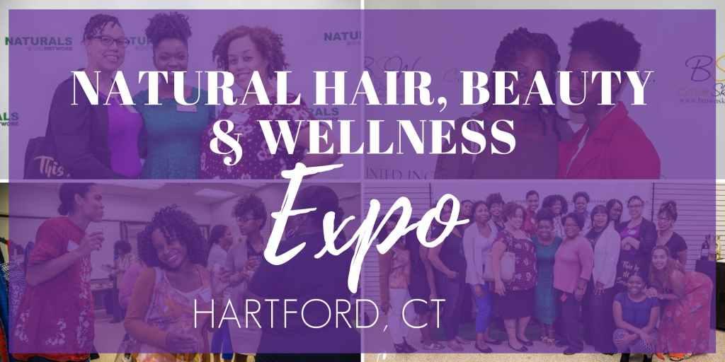 Natural Hair, Beauty & Wellness Expo HARTFORD 2019