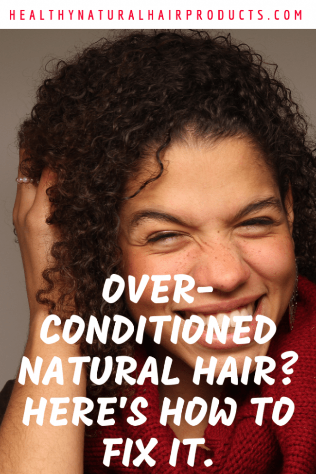 do you have over-conditioned natural hair. Here's how to fix it