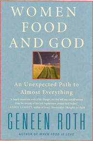 Women, Food, and God by Geneen Roth