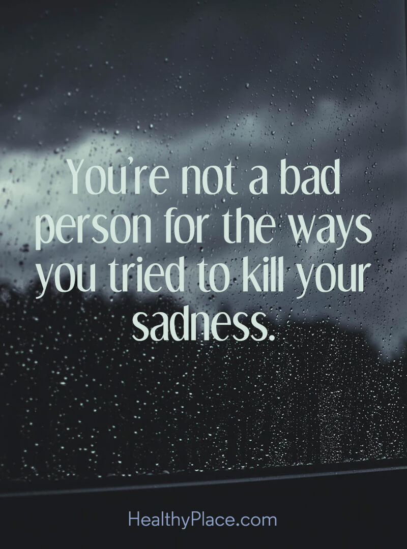 Depression Quotes and Sayings About Depression   HealthyPlace Quote on depression   You re not a bad person for the ways you tried