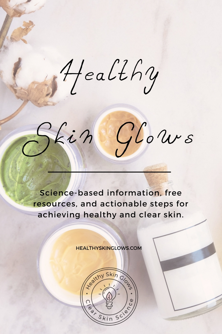 Want clear skin naturally? Healthy Skin Glows gives science-based information, free resources, and actionable steps for achieving healthy and clear skin.