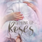 Coming Up Roses Review Small Town Romance Single Mom