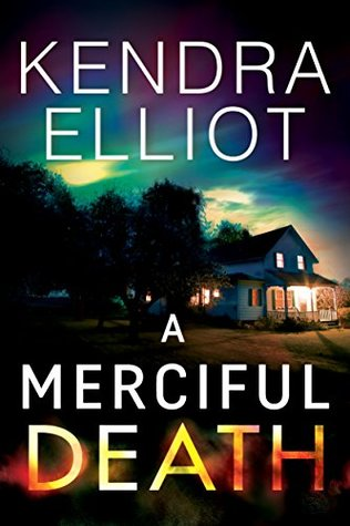 Review | A Merciful Death by Kendra Elliot