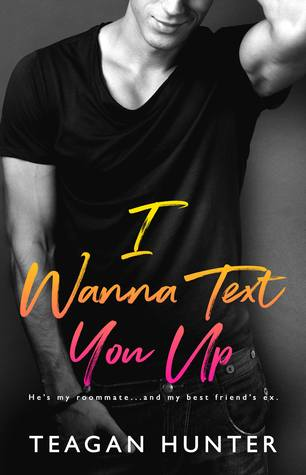 Review | I Wanna Text You Up by Teagan Hunter