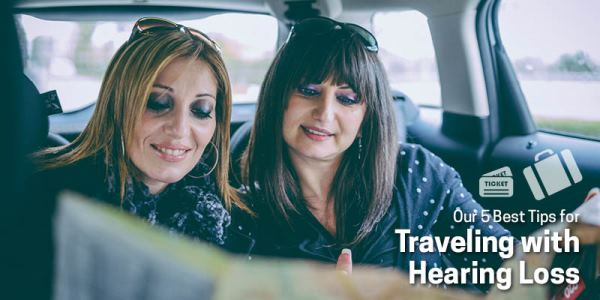 5 best tips for traveling with hearing loss