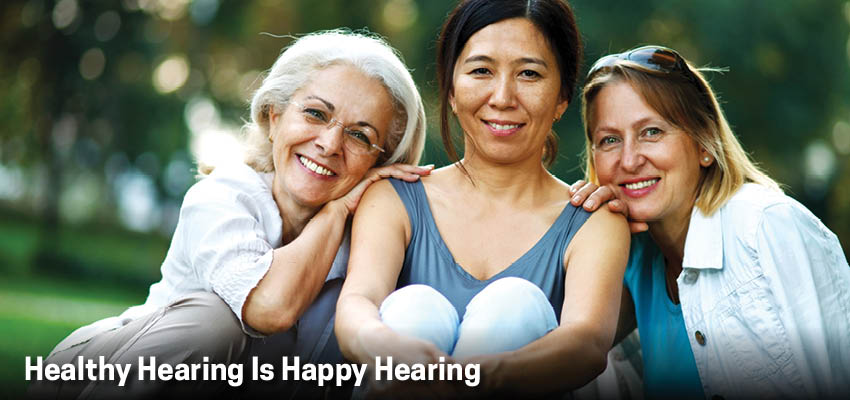 Healthy Hearing Is Happy Hearing
