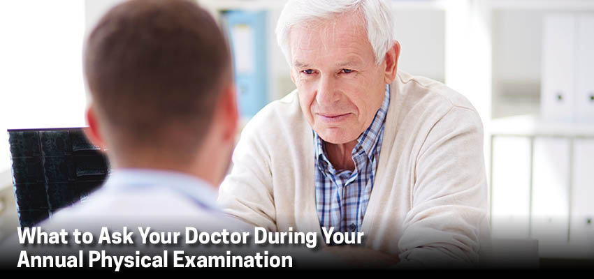 What to ask your doctor during your annual physical examination